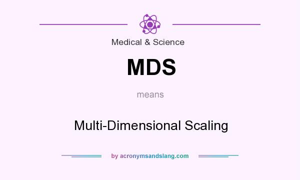 What does MDS mean? It stands for Multi-Dimensional Scaling
