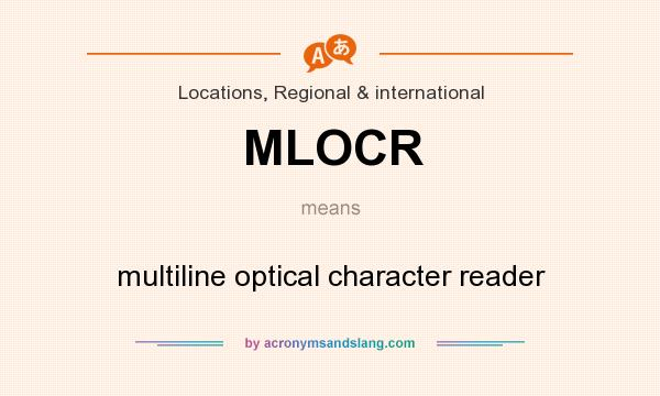 What does MLOCR mean? It stands for multiline optical character reader