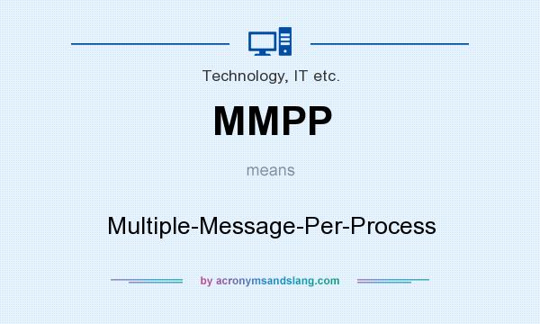 What does MMPP mean? It stands for Multiple-Message-Per-Process