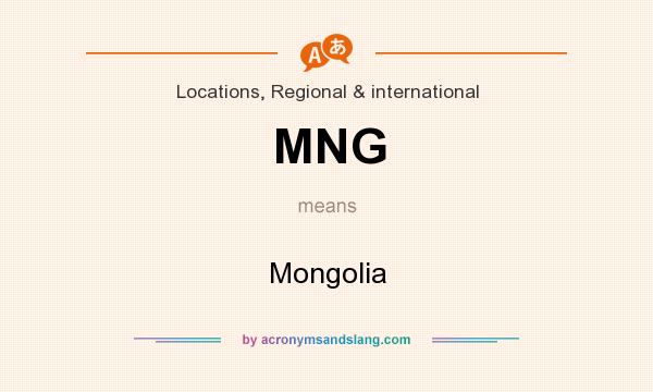 What does MNG mean? It stands for Mongolia