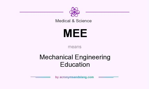 What does MEE mean? It stands for Mechanical Engineering Education
