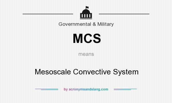 What does MCS mean? It stands for Mesoscale Convective System