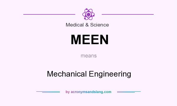 What does MEEN mean? It stands for Mechanical Engineering