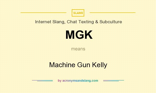 What does MGK mean? It stands for Machine Gun Kelly