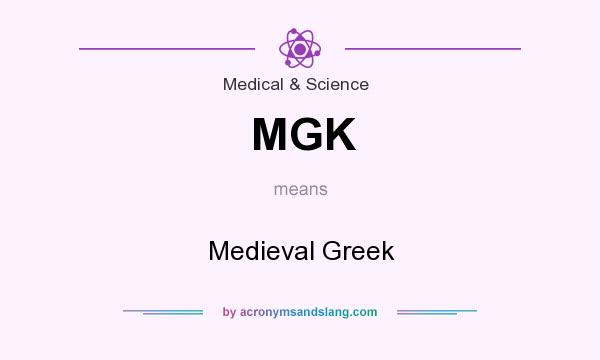 What does MGK mean? It stands for Medieval Greek