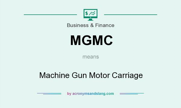 What does MGMC mean? It stands for Machine Gun Motor Carriage