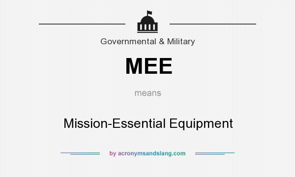 What does MEE mean? It stands for Mission-Essential Equipment