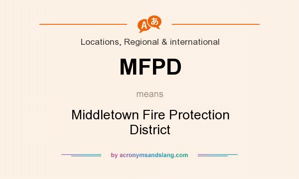 What does MFPD mean? It stands for Middletown Fire Protection District