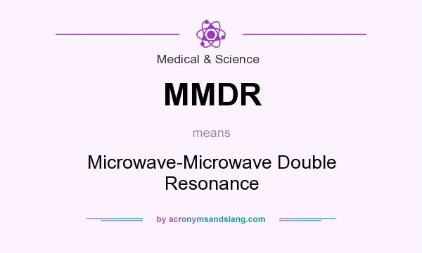 What does MMDR mean? It stands for Microwave-Microwave Double Resonance
