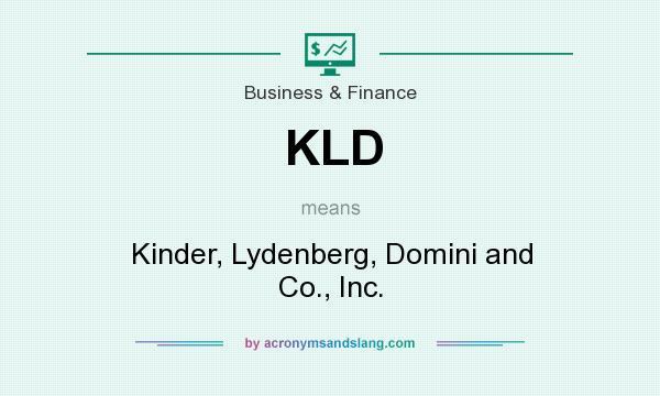 Kld Kinder Lydenberg Domini And Co Inc By Acronymsandslang Com