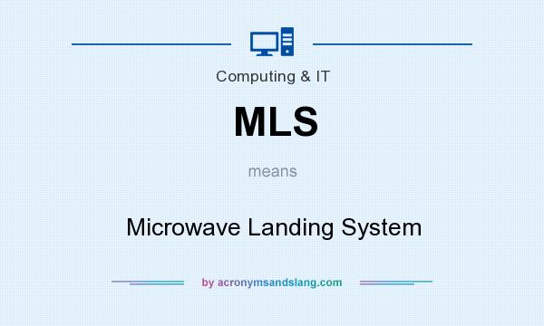 What does MLS mean? It stands for Microwave Landing System