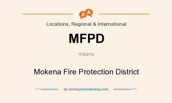 What does MFPD mean? It stands for Mokena Fire Protection District