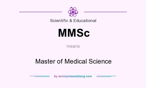 What does MMSc mean? It stands for Master of Medical Science