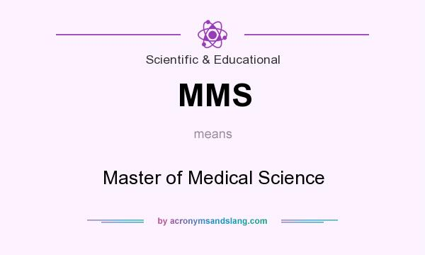 What does MMS mean? It stands for Master of Medical Science