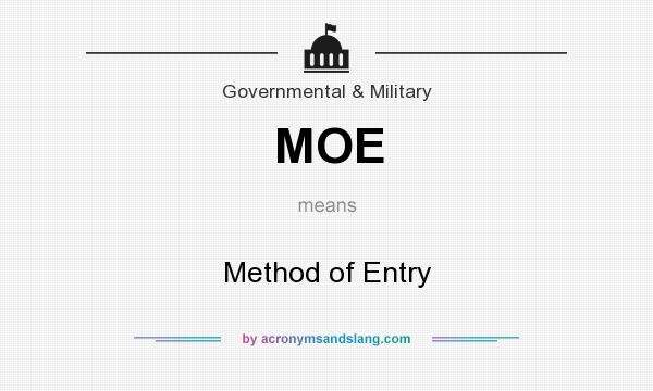What does MOE mean? It stands for Method of Entry