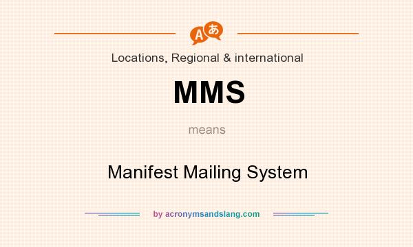 What does MMS mean? It stands for Manifest Mailing System