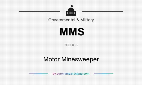 What does MMS mean? It stands for Motor Minesweeper