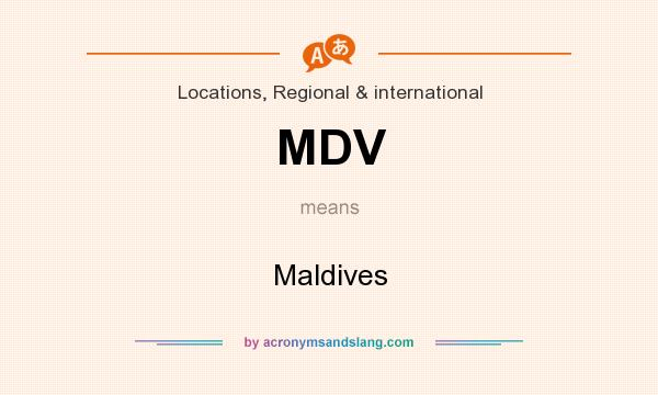 What does MDV mean? It stands for Maldives