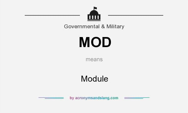 What does MOD mean? It stands for Module