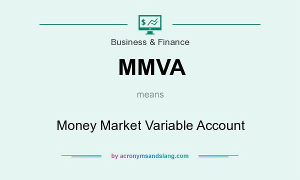 What does MMVA mean? It stands for Money Market Variable Account