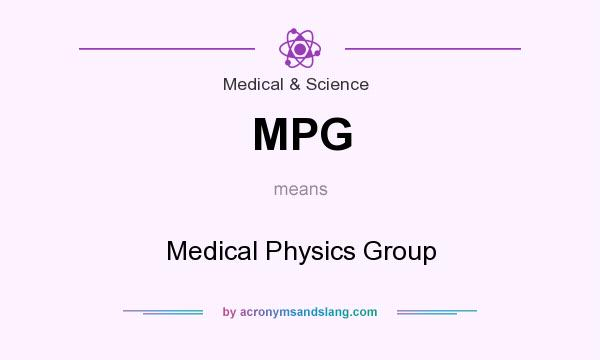 What Does Mpg Mean It Stands For Medical Physics Group