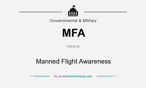 What does MFA mean? It stands for Manned Flight Awareness