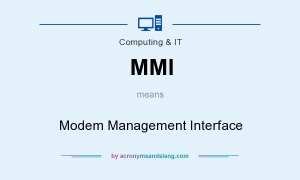 What does MMI mean? It stands for Modem Management Interface