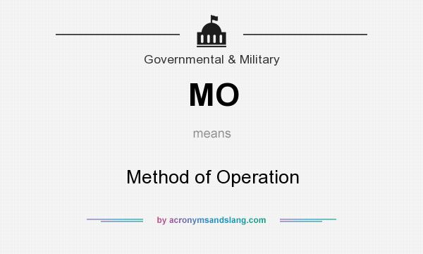 What does MO mean? It stands for Method of Operation