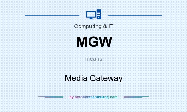 What does MGW mean? It stands for Media Gateway