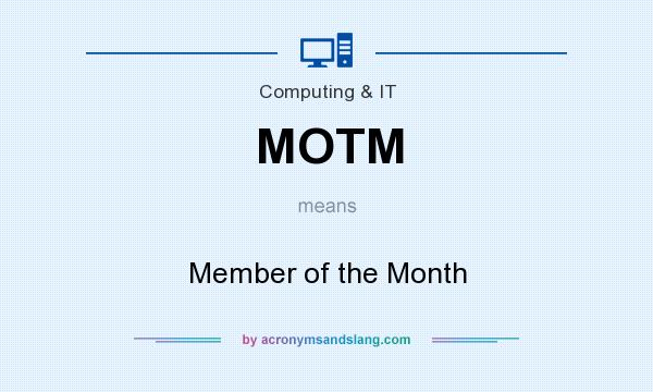 What does MOTM mean? It stands for Member of the Month