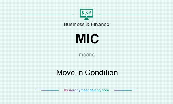 What does MIC mean? It stands for Move in Condition