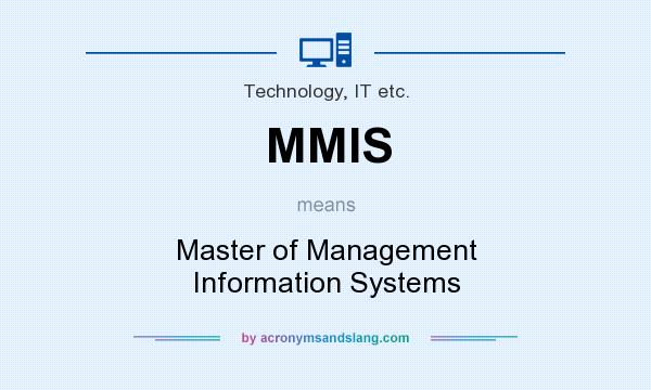 What does MMIS mean? It stands for Master of Management Information Systems