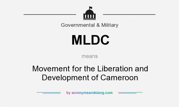 What does MLDC mean? It stands for Movement for the Liberation and Development of Cameroon