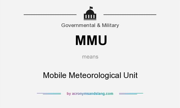 What does MMU mean? It stands for Mobile Meteorological Unit