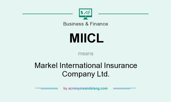 What does MIICL mean? It stands for Markel International Insurance Company Ltd.