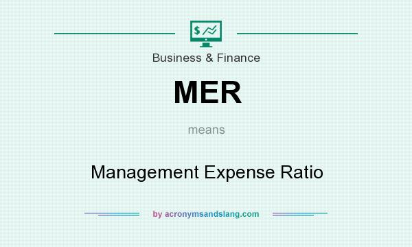 What does MER mean? It stands for Management Expense Ratio
