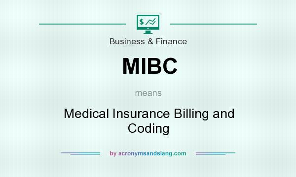 What does MIBC mean? It stands for Medical Insurance Billing and Coding