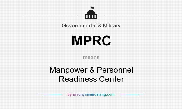 What does MPRC mean? It stands for Manpower & Personnel Readiness Center