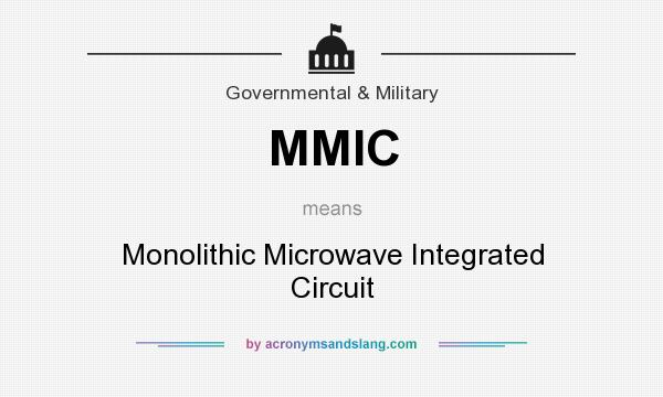 What does MMIC mean? It stands for Monolithic Microwave Integrated Circuit