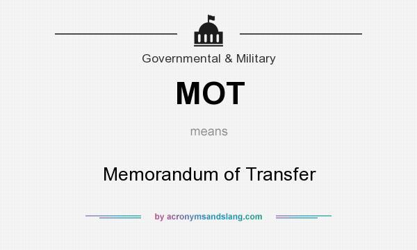 Mot Memorandum Of Transfer By Acronymsandslang Com