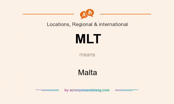 What does MLT mean? It stands for Malta