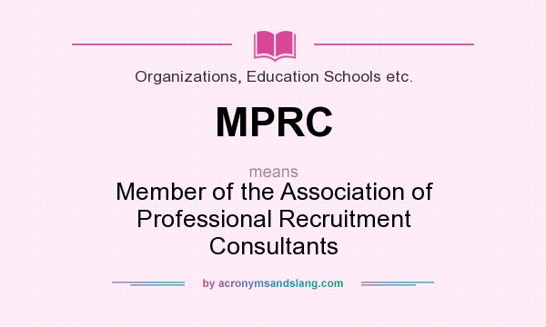 What does MPRC mean? It stands for Member of the Association of Professional Recruitment Consultants