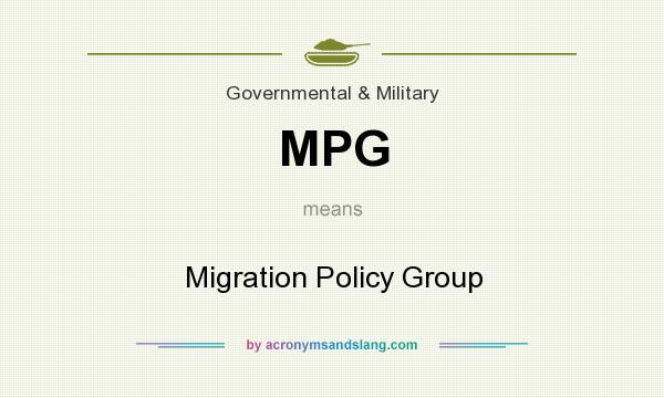 What does MPG mean? It stands for Migration Policy Group