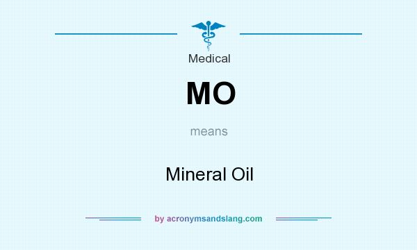 What does MO mean? It stands for Mineral Oil