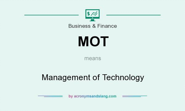 What does MOT mean? It stands for Management of Technology