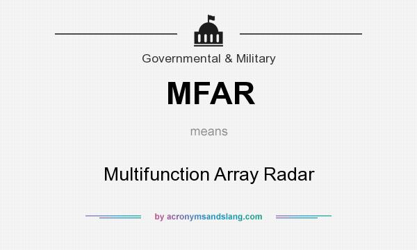 What does MFAR mean? It stands for Multifunction Array Radar