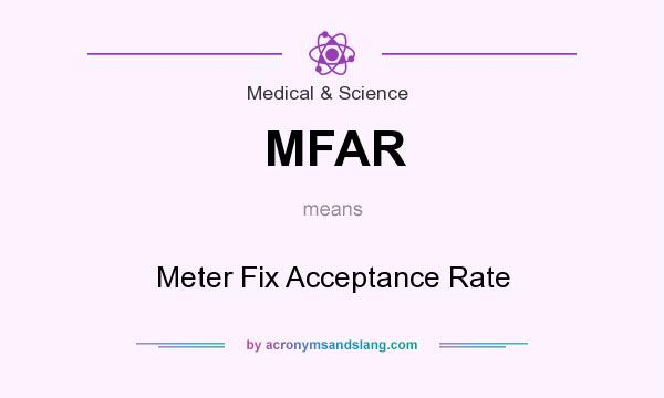 What does MFAR mean? It stands for Meter Fix Acceptance Rate