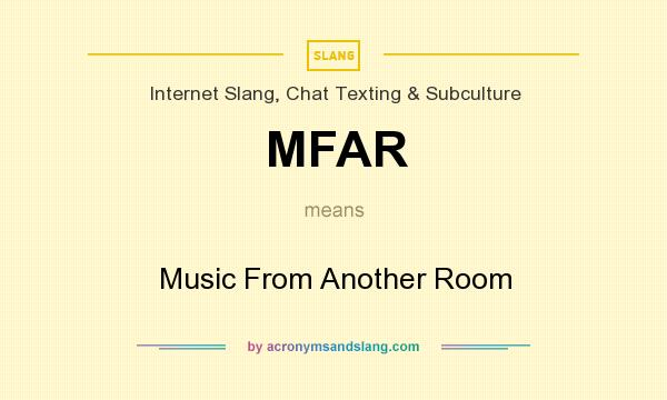 What does MFAR mean? It stands for Music From Another Room
