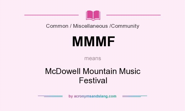 What does MMMF mean? It stands for McDowell Mountain Music Festival