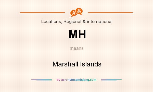 What does MH mean? It stands for Marshall Islands